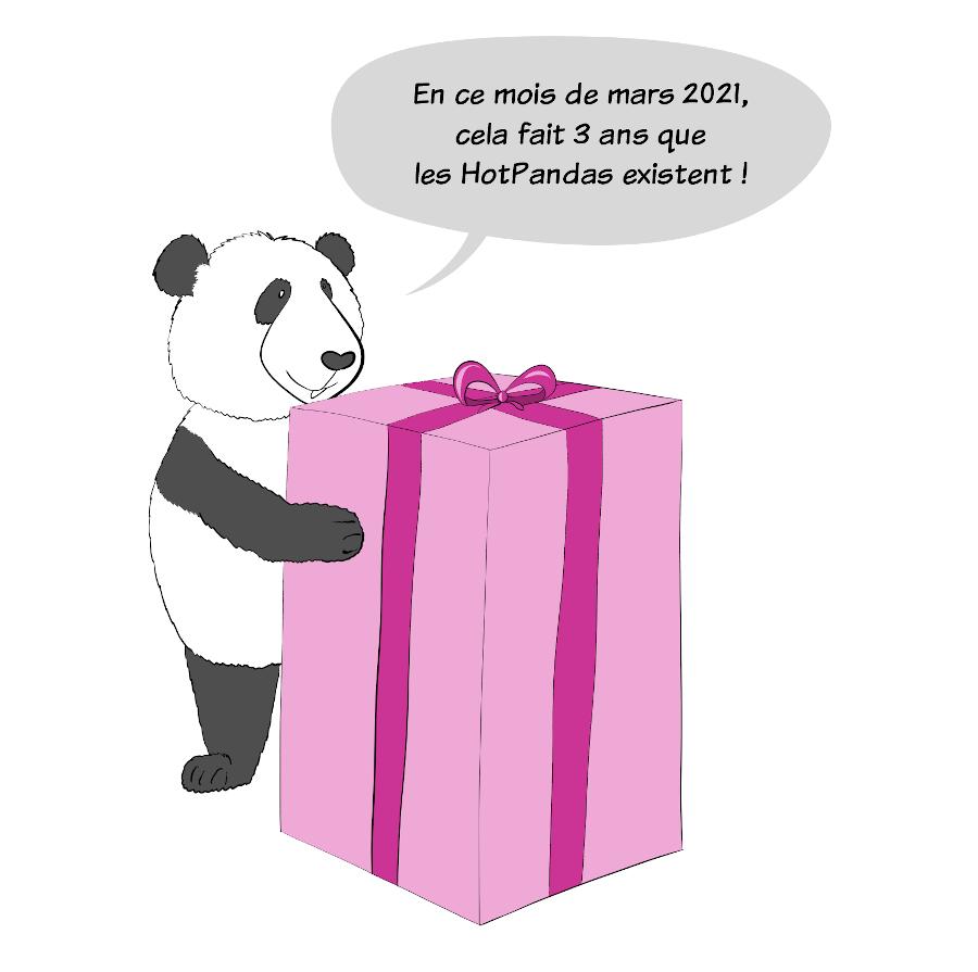 """Moustache le panda se tient près d'un énorme cadeau. Il dit """"En ce mois de mars 2021, cela fait 3 ans que les HotPandas existent !"""""""