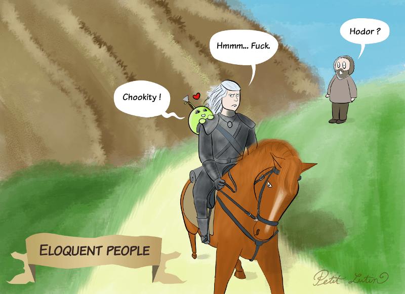 """Illustration fanart : Mooncake s'accroche à Geralt de Riv (le sorceleur) en faisant """"Chookity !"""", Geralt, exaspéré, fait """"Hmmm... Fuck."""" et Hodor, surpris, dit """"Hodor ?"""""""