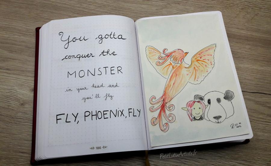 Belette Journal, mon bullet journal de novembre 2019, page de gauche j'ai écrit 'you gotta conquer the monster in your head and then you'll fly, fly, phoenix, fly', et à droite aquarelle de Petit Lutin et Moustache sous un phénix
