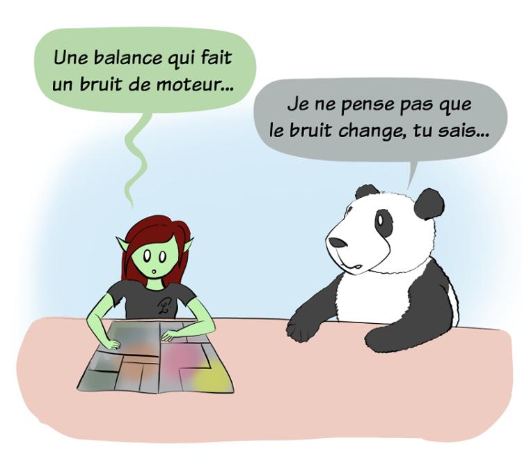 Case de BD : Petit Lutin lit une pub de journal et dit à Moustache le panda :'une balance qui fait un bruit de moteur...' ce à quoi moustache répond :'je ne pense pas que le bruit change [en fonction du poids de la personne], tu sais...'