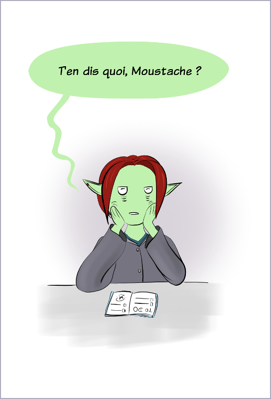 """Case de BD : Petit Lutin, très fatiguée, dit """"T'en dis quoi, Moustache ?"""""""