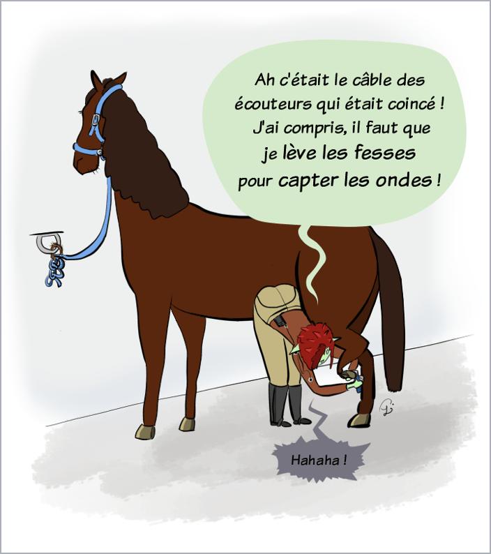 """Petit Lutin utilise son kit mains libres pour téléphoner. Elle est en train de curer les pieds d'un cheval, le téléphone coincé dans le pantalon. Elle dit à Moustache """"Ah, c'était le câble des écouteurs qui était coincé ! J'ai compris, il faut que je lève les fesses pour capter les ondes !""""  Moustache répond """"Hahaha !"""" dans le téléphone."""